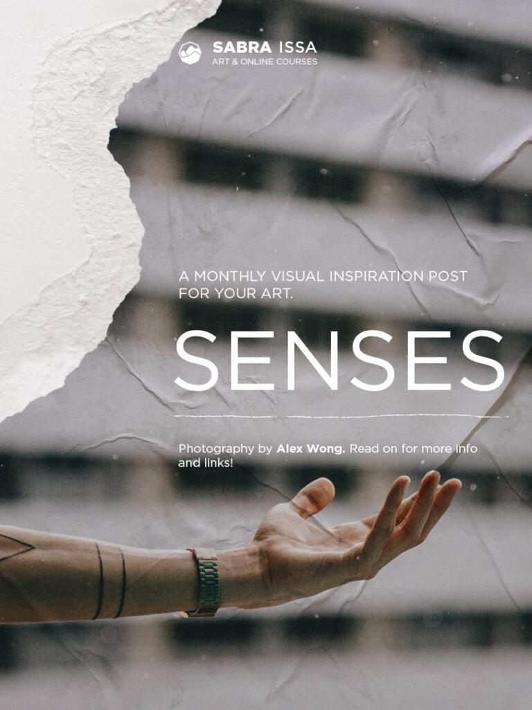 """Senses"" - Monthly Inspiration post"